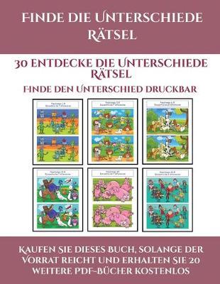 Finde den Unterschied druckbar (Finde die Unterschiede Ratsel): 30 entdecke die Unterschiede Ratsel - Finde Den Unterschied Druckbar 2 (Paperback)