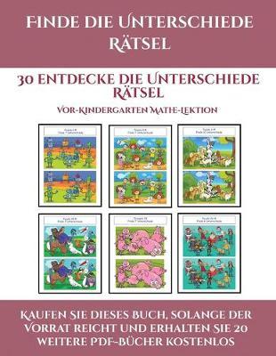 Vor-Kindergarten Druckbare Arbeitsmappen (Finde die Unterschiede Ratsel): 30 entdecke die Unterschiede Ratsel - Vor-Kindergarten Druckbare Arbeitsmappen 2 (Paperback)