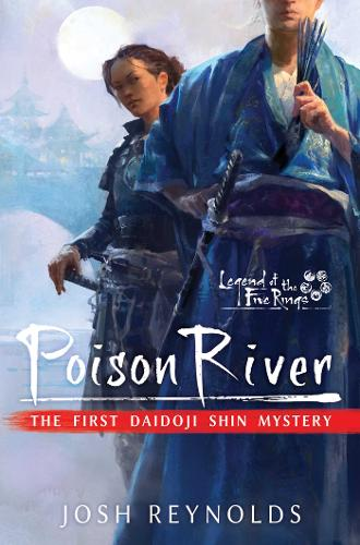 Poison River: Legend of the Five Rings: A Daidoji Shin Mystery - Legend of the Five Rings (Paperback)