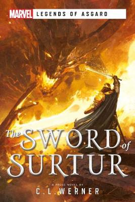 The Sword of Surtur: A Marvel Legends of Asgard Novel - Marvel Legends of Asgard (Paperback)