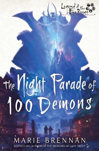 The Night Parade of 100 Demons: A Legend of the Five Rings Novel - Legend of the Five Rings (Paperback)