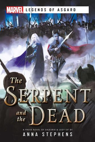 The Serpent & The Dead: A Marvel: Legends of Asgard Novel - Marvel Legends of Asgard (Paperback)