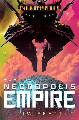The Necropolis Empire: A Twilight Imperium Novel - Twilight Imperium (Paperback)