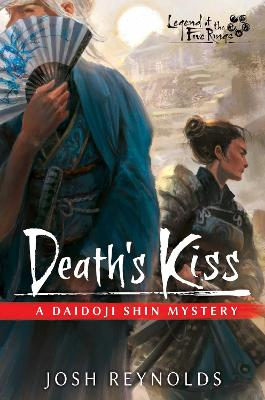 Death's Kiss: Legend of the Five Rings: A Daidoji Shin Mystery - Legend of the Five Rings (Paperback)