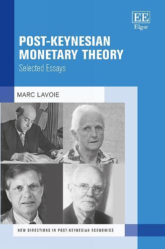 Post-Keynesian Monetary Theory: Selected Essays - New Directions in Post-Keynesian Economics series (Hardback)
