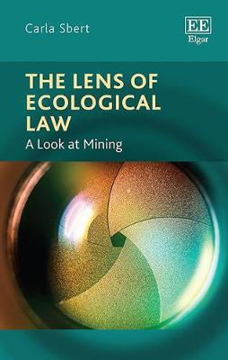The Lens of Ecological Law: A Look at Mining (Hardback)