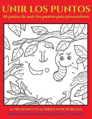 Libros para ninos pequenos online (48 puzles de unir los puntos para preescolares): Comprelo mientras queden existencias y reciba 10 libros en PDF adicionales gratis. Mas de 300 fichas imprimibles en total - Libros Para Ninos Pequenos Online 9 (Paperback)