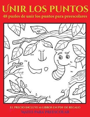 Mates para preescolar (48 puzles de unir los puntos para preescolares): Comprelo mientras queden existencias y reciba 10 libros en PDF adicionales gratis. Mas de 300 fichas imprimibles en total - Mates Para Preescolar 9 (Paperback)