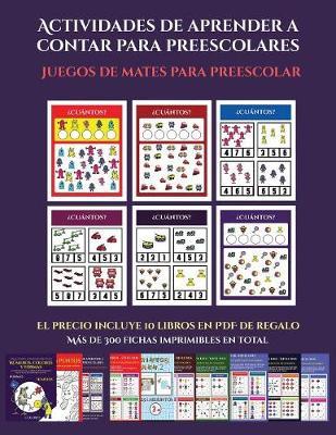 Juegos de mates para preescolar (Actividades de aprender a contar para preescolares): Un libro de actividades para aprender a contar para ninos en edad preescolar/de infantile. - Juegos de Mates Para Preescolar 11 (Paperback)