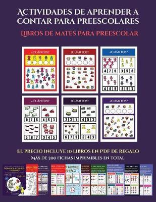 Libros de mates para preescolar (Actividades de aprender a contar para preescolares): Un libro de actividades para aprender a contar para ninos en edad preescolar/de infantile. - Libros de Mates Para Preescolar 11 (Paperback)