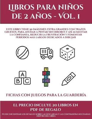 Regalos Guarderia 2 Anos.Fichas Con Juegos Para La Guarderia Libros Para Ninos De 2 Anos Vol 1 By Garcia Santiago Fichas De Preescolar Waterstones