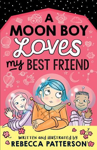 A Moon Boy Loves My Best Friend - Moon Girl (Paperback)