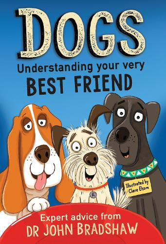 Dogs: Understanding Your Very Best Friend (Paperback)