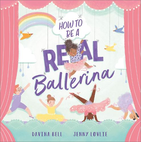 How to be a Real Ballerina (Paperback)