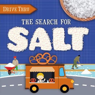 The Search for Salt - Drive Thru (Hardback)