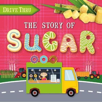 The Story of Sugar - Drive Thru (Hardback)