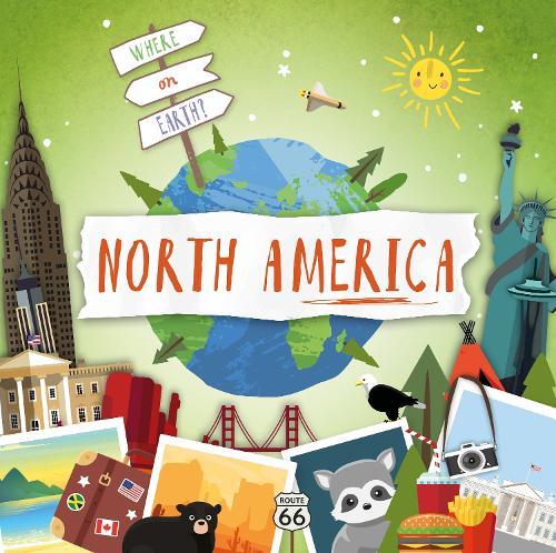 North America - Where on Earth? (Hardback)