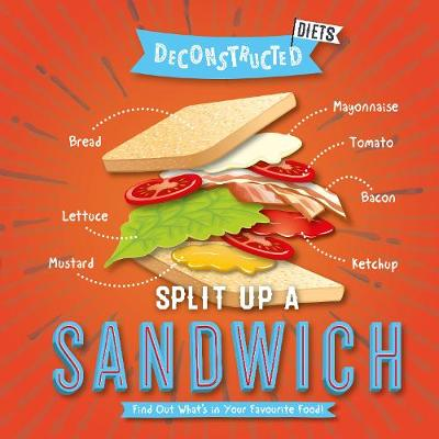 Split Up a Sandwich - Deconstructed Diets (Hardback)