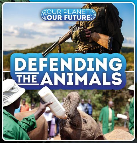 Defending the Animals - Our Planet, Our Future (Hardback)