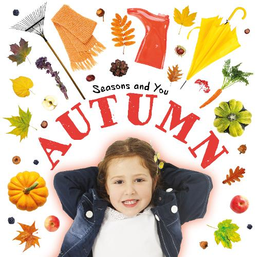 Autumn - Seasons and You (Hardback)