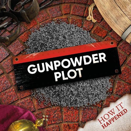 The Gunpowder Plot - How It Happened (Hardback)