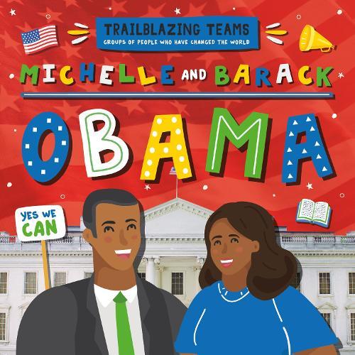 Michelle and Barack Obama - Trailblazing Teams (Hardback)