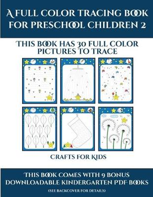 Crafts for 4 year Olds (A full color tracing book for preschool children 2): This book has 30 full color pictures for kindergarten children to trace - Crafts for 4 Year Olds 26 (Paperback)
