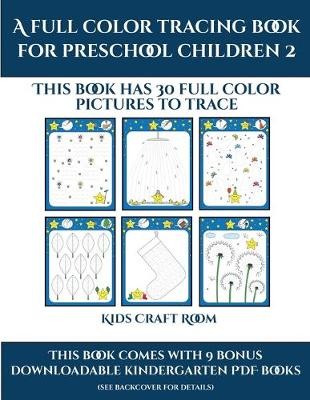 Kids Craft Room (A full color tracing book for preschool children 2): This book has 30 full color pictures for kindergarten children to trace - Kids Craft Room 26 (Paperback)