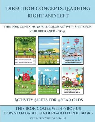 Activity Sheets for 4 Year Olds (Direction concepts learning right and left): This book contains 30 full color activity sheets for children aged 4 to 5 - Activity Sheets for 4 Year Olds 1 (Paperback)