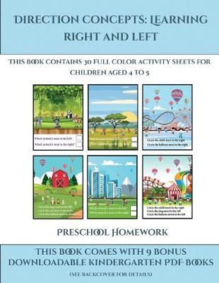 Preschool Homework (Direction concepts: left and right) : This book contains 30 full color activity sheets for children aged 4 to 7 - Preschool Homework 1 (Paperback)