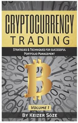 Cryptocurrency Trading: Strategies & Techniques for successful Portfolio Management - Strategies & Techniques for Portfolio Management 1 (Hardback)