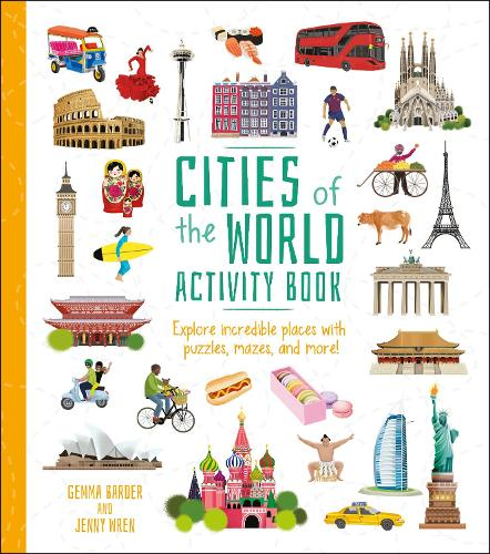 Cities of the World Activity Book: Explore Incredible Places with Puzzles, Mazes, and more! - Activity Atlas (Paperback)