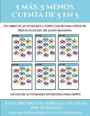 Fichas de actividades divertidas para ninos (Fichas educativas para ninos): Este libro contiene 30 fichas con actividades a todo color para ninos de 5 a 6 anos - Fichas de Actividades Divertidas Para Ninos 23 (Paperback)