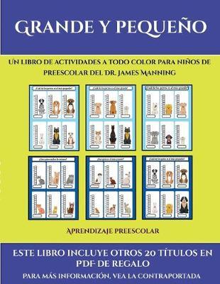 Aprendizaje preescolar (Grande y pequeno): Este libro contiene 30 fichas con actividades a todo color para ninos de 4 a 5 anos - Aprendizaje Preescolar 35 (Paperback)