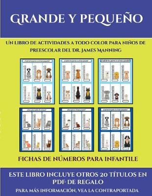 Fichas de numeros para infantile (Grande y pequeno): Este libro contiene 30 fichas con actividades a todo color para ninos de 4 a 5 anos - Fichas de Numeros Para Infantile 35 (Paperback)