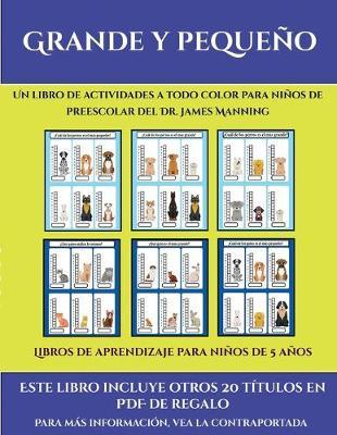 Libros de aprendizaje para ninos de 5 anos (Grande y pequeno): Este libro contiene 30 fichas con actividades a todo color para ninos de 4 a 5 anos - Libros de Aprendizaje Para Ninos de 5 Anos 35 (Paperback)