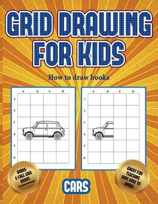 How to draw books (Learn to draw cars): This book teaches kids how to draw cars using grids - How to Draw Books 3 (Paperback)