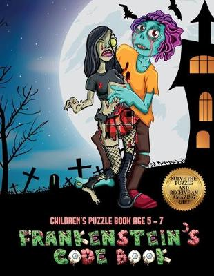 Children's Puzzle Book Age 5 - 7 (Frankenstein's code book): Jason Frankenstein is looking for his girlfriend Melisa. Using the map supplied, help Jason solve the cryptic clues, overcome numerous obstacles, and find Melisa. - Children's Puzzle Book Age 5 - 7 3 (Paperback)