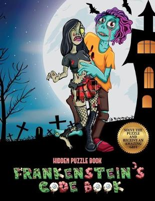 Hidden Puzzle Book (Frankenstein's code book): Jason Frankenstein is looking for his girlfriend Melisa. Using the map supplied, help Jason solve the cryptic clues, overcome numerous obstacles, and find Melisa. - Hidden Puzzle Book 3 (Paperback)