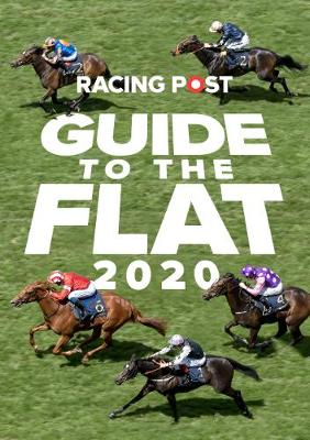 Racing Post Guide to the Flat 2020 (Paperback)
