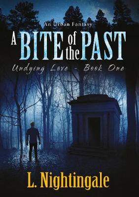 A Bite of the Past: Undying Love - Book One (Paperback)