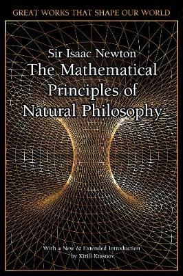 The Mathematical Principles of Natural Philosophy - Great Works that Shape our World (Hardback)