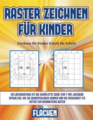 Zeichnen fur Kinder Schritt fur Schritt (Raster zeichnen fur Kinder - Flachen): Dieses Buch bringt Kindern bei, wie man Comic-Tiere mit Hilfe von Rastern zeichnet - Zeichnen Fur Kinder Schritt Fur Schritt 6 (Paperback)