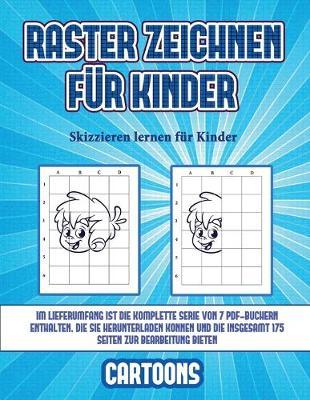 Skizzieren lernen fur Kinder (Raster zeichnen fur Kinder - Cartoons): Dieses Buch bringt Kindern bei, wie man Comic-Tiere mit Hilfe von Rastern zeichnet - Skizzieren Lernen Fur Kinder 3 (Paperback)