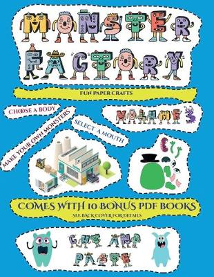 Fun Paper Crafts (Cut and paste Monster Factory - Volume 3): This book comes with collection of downloadable PDF books that will help your child make an excellent start to his/her education. Books are designed to improve hand-eye coordination, develop fin - Fun Paper Crafts 23 (Paperback)