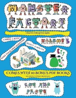 Crafts for Little Kids (Cut and paste Monster Factory - Volume 3): This book comes with collection of downloadable PDF books that will help your child make an excellent start to his/her education. Books are designed to improve hand-eye coordination, devel - Crafts for Little Kids 23 (Paperback)