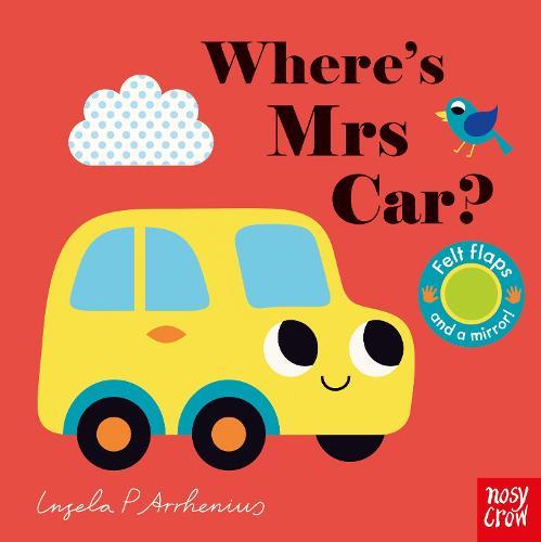 Where's Mrs Car? - Felt Flaps (Board book)