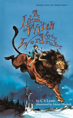 Lion, the Witch & the Wardrobe (Adapted by Adrian Mitchell) (Paperback)