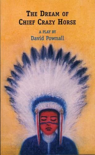 The Dream of Chief Crazy Horse (Paperback)