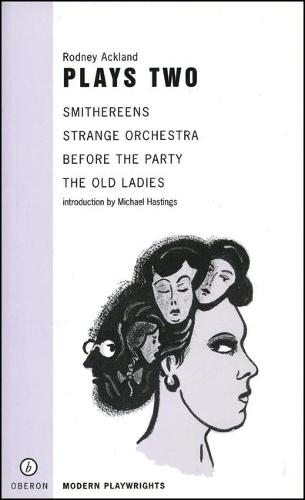 Plays Two: Strange Orchestra/Before the Party/Smithereens/Old Ladies (Paperback)